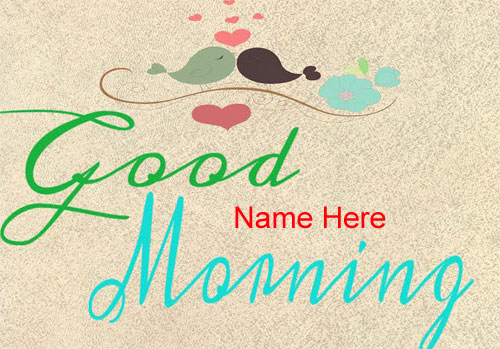 Photo of write name on good morning Birds